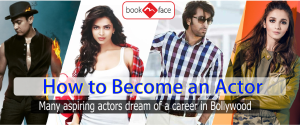 HOW TO BECOME AN ACTOR - BOOKMYFACE